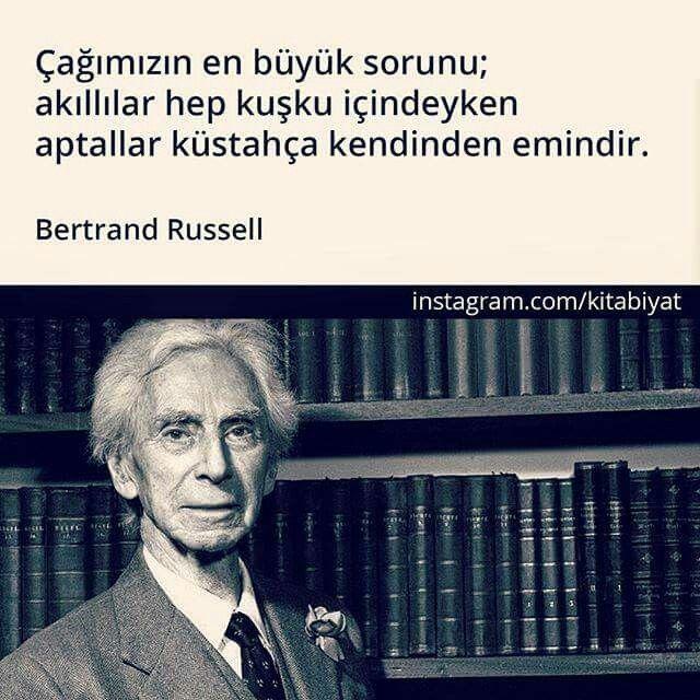 ➰Dövrümüzün ən böyük problemi; ağıllılar həmişə şübhə içindəykən axmaqlar həyasızcasına özündən əmindir. #Bertrand_Russell