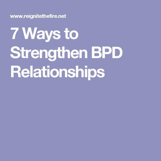 7 Ways to Strengthen BPD Relationships