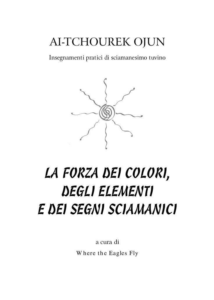 La forza dei colori, degli elementi e dei segni sciamanici | PDF to Flipbook