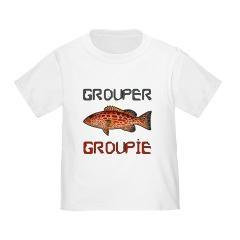 Grouper Groupie Toddler T-Shirt $14.50