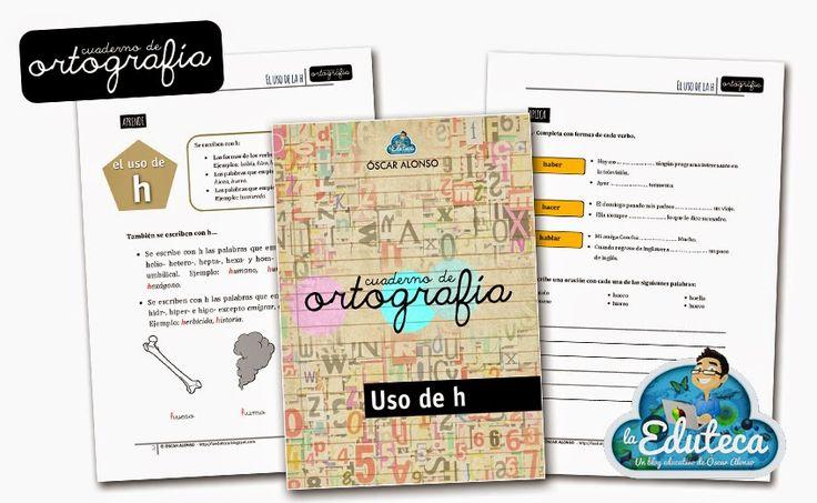 Uso de la H - http://laeduteca.blogspot.com.es/2014/11/ortografia-cuaderno-de-ortografia-uso.html