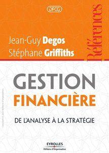 Description   Cet ouvrage propose une méthodologie complète d'analyse financière et met en lumière ses implications sur la stratégie de...