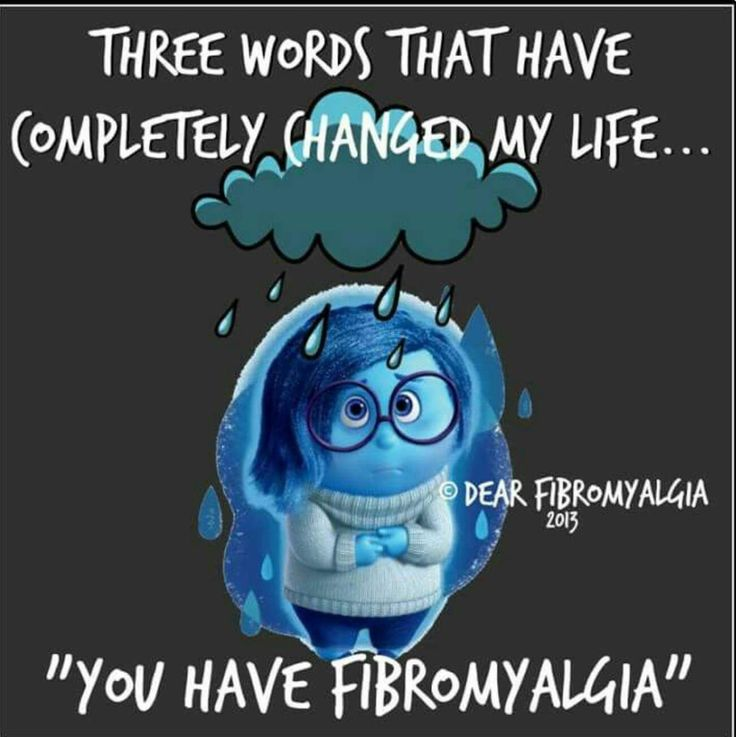Fibromyalgia. Well it didn't change it. But it explained it. I'm not crazy or a hypochondriac!