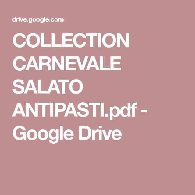 COLLECTION CARNEVALE SALATO ANTIPASTI.pdf - Google Drive