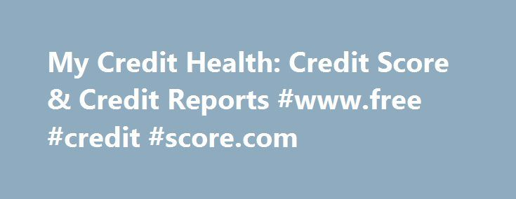 My Credit Health: Credit Score & Credit Reports #www.free #credit #score.com http://credit.remmont.com/my-credit-health-credit-score-credit-reports-www-free-credit-score-com/  #my credit health # my credit health My credit health Including issues that may arise as a result of defaulting Read More...The post My Credit Health: Credit Score & Credit Reports #www.free #credit #score.com appeared first on Credit.