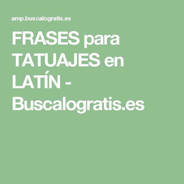 M s de 20 ideas incre bles sobre frases para tatuajes en for Fraces en latin