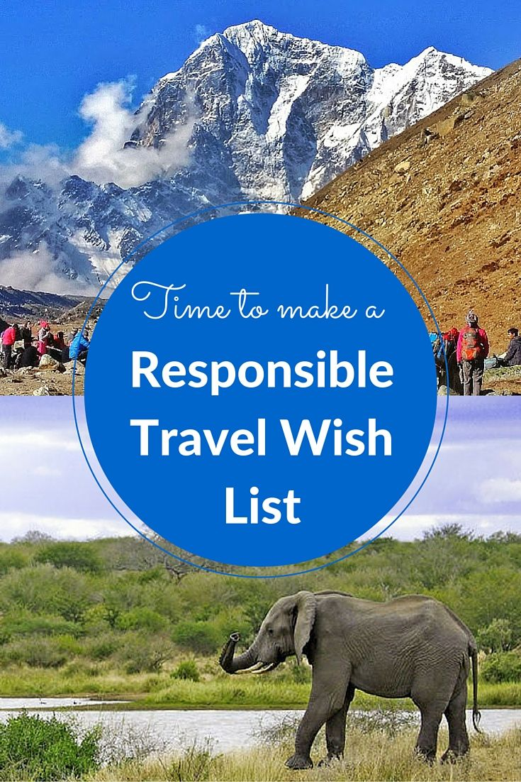 Time to rethink your travel wish list and travel more responsibly