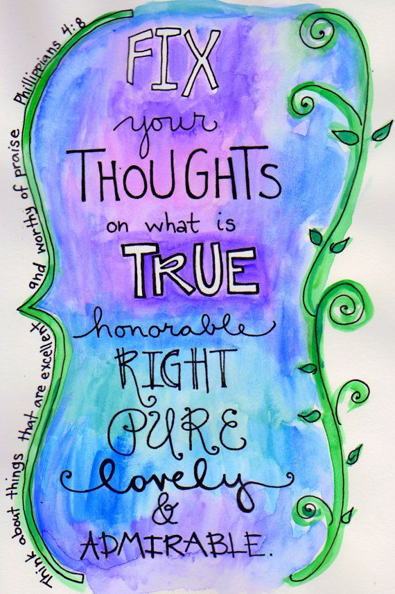 Bible Verse Phillipians 4:8 Fix your thoughts on true honorable right and pure Illustration Print