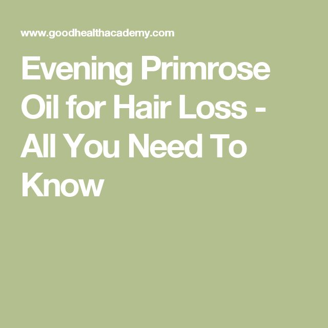 Evening Primrose Oil for Hair Loss - All You Need To Know