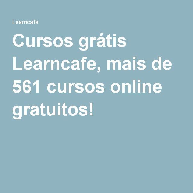 Cursos grátis Learncafe, mais de 561 cursos online gratuitos!