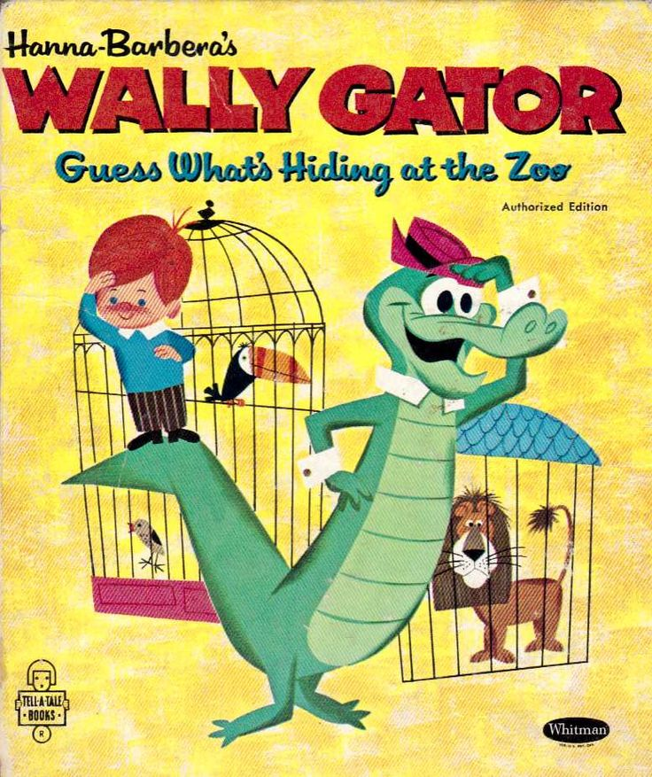 Wally Gator! Wally illustrations by Mel Crawford,  story by Eileen Daly, highlight this wonderful Tell-A-Tales Book from 1963 featuring the silliest character to ever crawl out of a swamp-- Wally Gator! Wally was one of many entertaining segments on The Hanna-Barbera New Cartoon Series which premiered in 1962, and was voiced by the great Daws Butler.