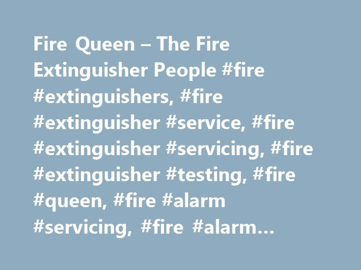 Fire Queen – The Fire Extinguisher People #fire #extinguishers, #fire #extinguisher #service, #fire #extinguisher #servicing, #fire #extinguisher #testing, #fire #queen, #fire #alarm #servicing, #fire #alarm #testing http://omaha.remmont.com/fire-queen-the-fire-extinguisher-people-fire-extinguishers-fire-extinguisher-service-fire-extinguisher-servicing-fire-extinguisher-testing-fire-queen-fire-alarm-servicing-fire/  # Welcome to Fire Queen, Your Complete Fire Services Provider Fire Queen is…