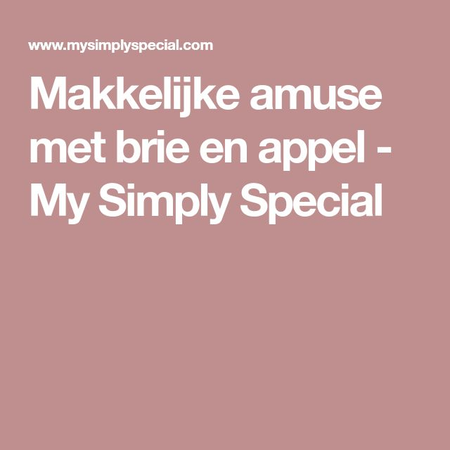 Makkelijke amuse met brie en appel - My Simply Special