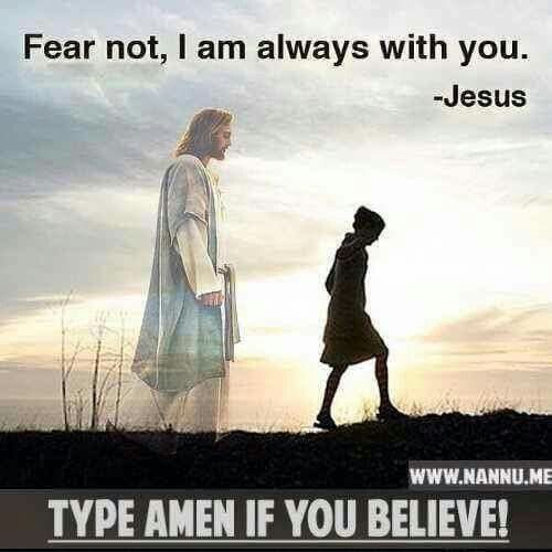 Fear not, I am always with you! Jesus God Pinterest