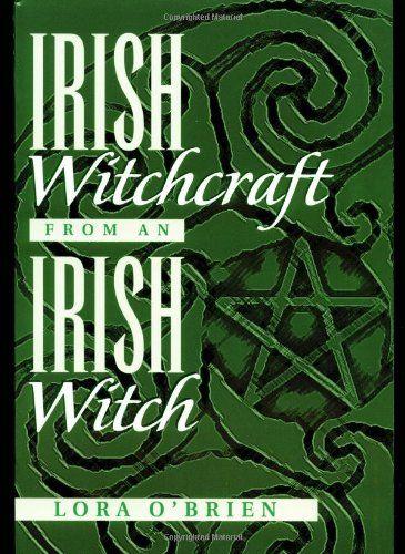 Irish Witchcraft from an Irish Witch: Lora O'Brien: 9781564147592: Amazon.com: Books