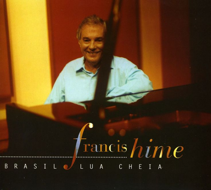 Francis Hime - Brasil Lua Cheia