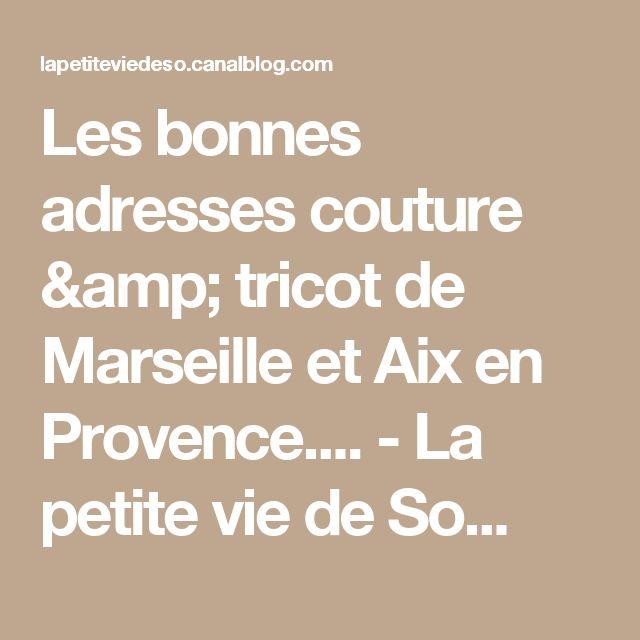 Les bonnes adresses couture & tricot de Marseille et Aix en Provence.... - La petite vie de So...