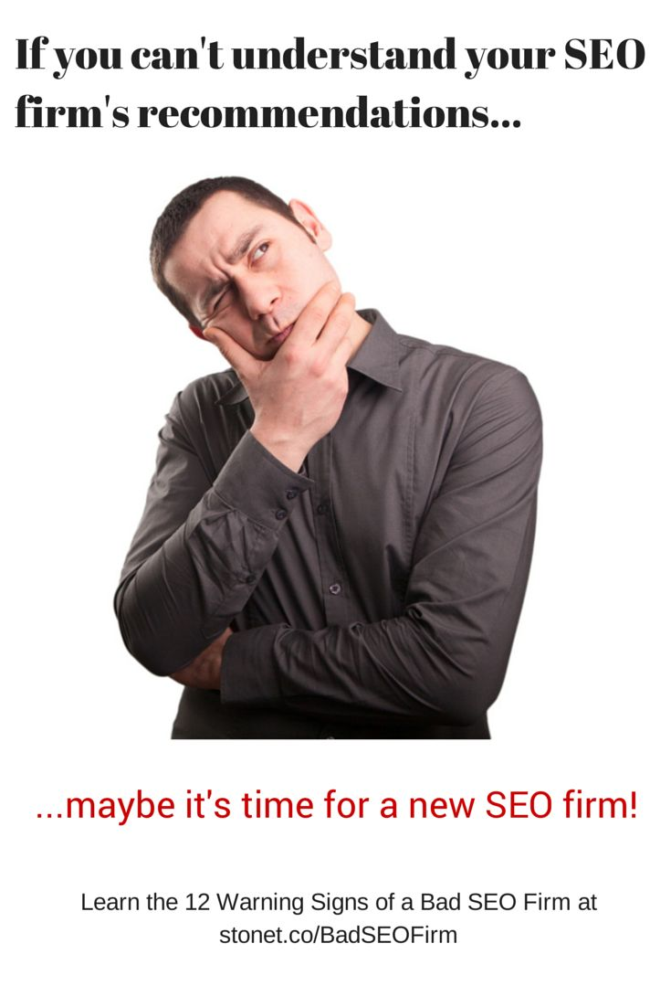 If you can't understand your SEO firm's recommendations, maybe it's time for a new agency! Learn the 12 Warning Signs of a Bad SEO Firm at stonet.co/BadSEOFirm