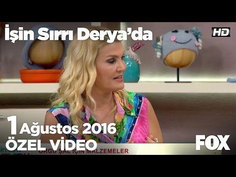 Sibel Kavaklıoğlu'ndan örgü şal örneği...İşin Sırrı Derya'da 1 Ağustos 2016 - YouTube
