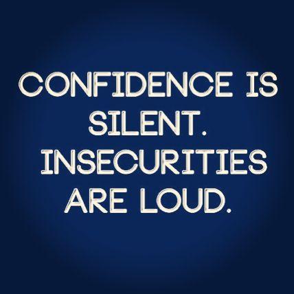 Confidence, insecure, behavior