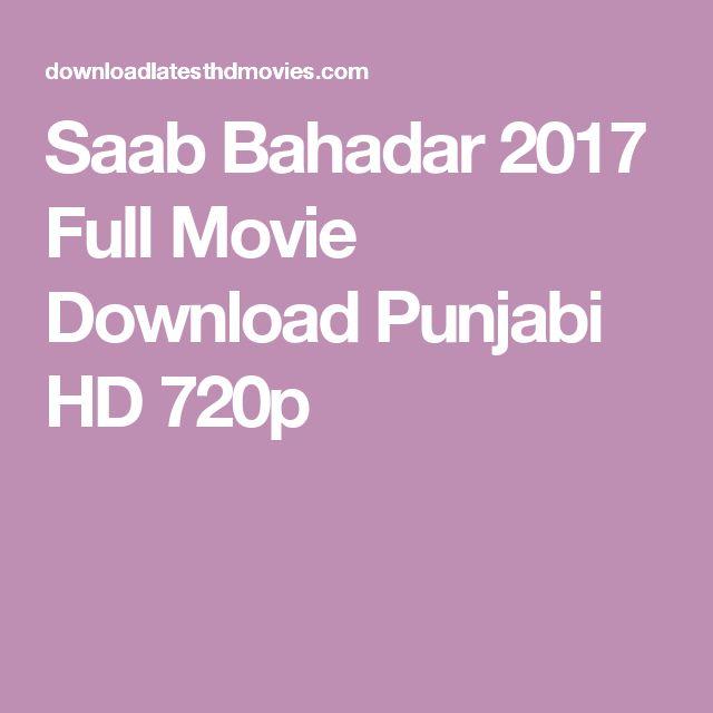 Saab Bahadar 2017 Full Movie Download Punjabi HD 720p