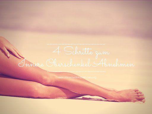 Innere Oberschenkel abnehmen: Erfahre, wie Du auf natürliche, sichere und einfach Weise dauerhaft an den Beinen abnehmen kannst...