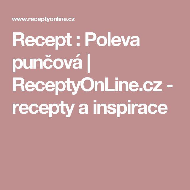 Recept : Poleva punčová   ReceptyOnLine.cz - recepty a inspirace