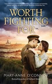Title: Worth Fighting For Author:  Mary-Anne O'Connor Published: September 19th 2016 Publisher: Harlequin Books Australia Pages: 427 Genres:  Fiction, Historical, Australian, War RRP: $22.49 …