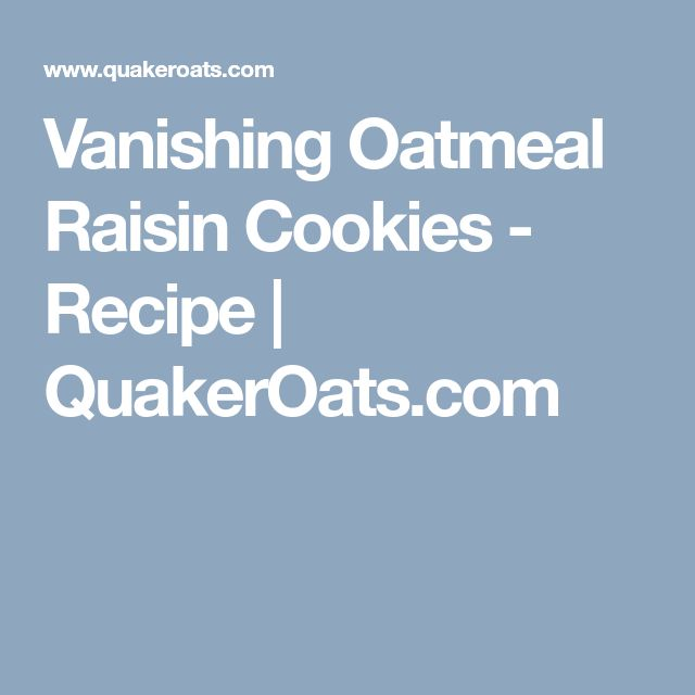 Vanishing Oatmeal Raisin Cookies - Recipe | QuakerOats.com