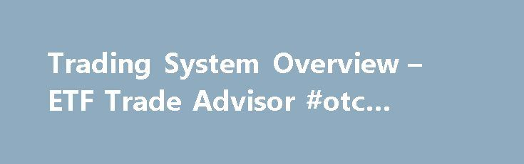 "Trading System Overview – ETF Trade Advisor #otc #stock #picks http://stock.remmont.com/trading-system-overview-etf-trade-advisor-otc-stock-picks/  medianet_width = ""300"";   medianet_height = ""600"";   medianet_crid = ""926360737"";   medianet_versionId = ""111299"";   (function() {       var isSSL = 'https:' == document.location.protocol;       var mnSrc = (isSSL ? 'https:' : 'http:') + '//contextual.media.net/nmedianet.js?cid=8CUFDP85S' + (isSSL ? '&https=1' : '');       document.write('')…"
