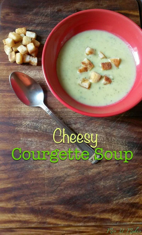 Mrs U Makes...Cheesy Courgette Soup @MrsUMakes