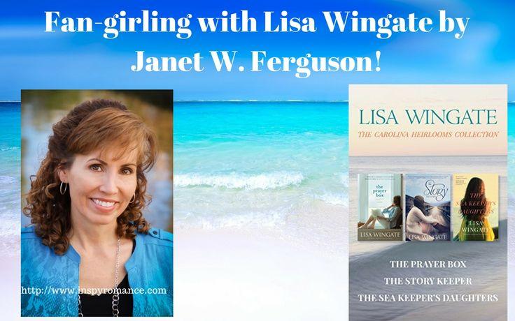 Fan-girling with Lisa Wingate by Janet W. Ferguson!