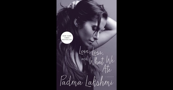 Love, Loss, and What We Ate by Padma Lakshmi on iBooks