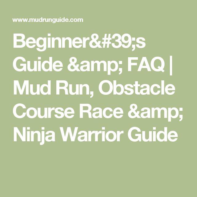 Beginner's Guide & FAQ   Mud Run, Obstacle Course Race & Ninja Warrior Guide