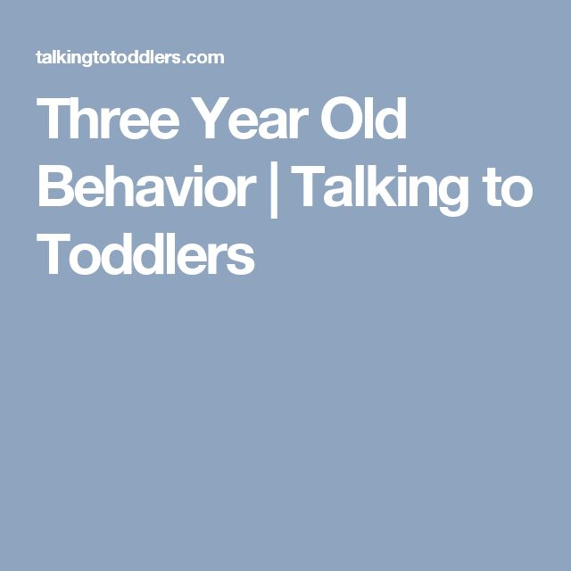 Three Year Old Behavior | Talking to Toddlers