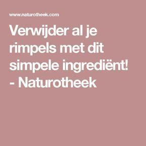 Verwijder al je rimpels met dit simpele ingrediënt! - Naturotheek