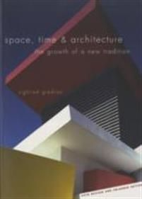 Space, Time & Architecture: The Growth of a New Tradition