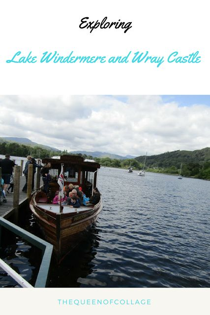 The Queen of Collage: Exploring Lake Windermere and Wray Castle