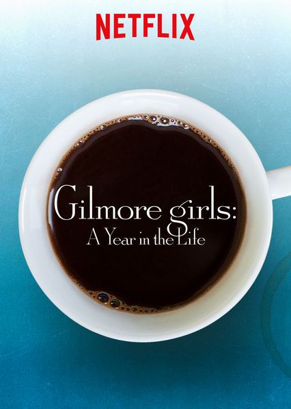 Watch Gilmore Girls: A Year in the Life Online | Netflix