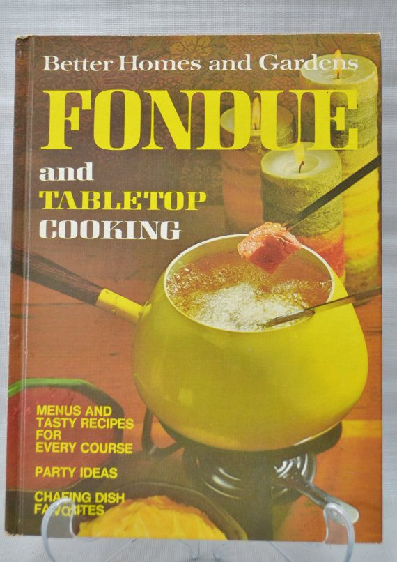 Vintage better homes and gardens fondue and tabletop - Vintage better homes and gardens cookbook ...