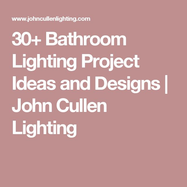 30+ Bathroom Lighting Project Ideas and Designs | John Cullen Lighting