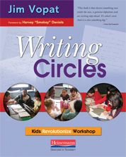 Writing Circles by James Vopat. Kids Revolutionize Workshop - Heinemann Publishing