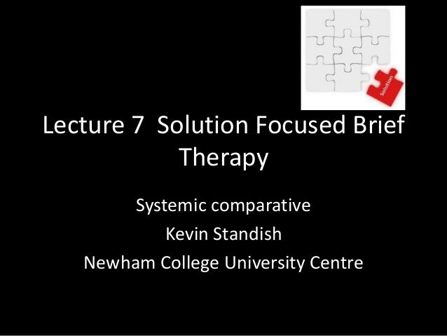 Lecture 7 solution focused therapy