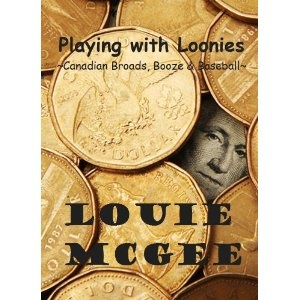 Playing with Loonies: Canadian Broads, Booze & Baseball (Kindle Edition)  http://www.picter.org/?p=B007NKDN0E