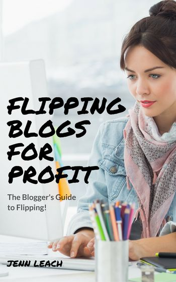 OMG, Jenn makes six figures flipping blogs! She shares her top tips on how to succeed selling your blog! How to Make a Living Flipping Blogs