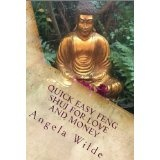 Quick Easy Feng Shui for Love and Money (Kindle Edition)By Angela Wilde