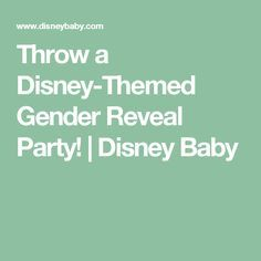 Throw a Disney-Themed Gender Reveal Party! | Disney Baby