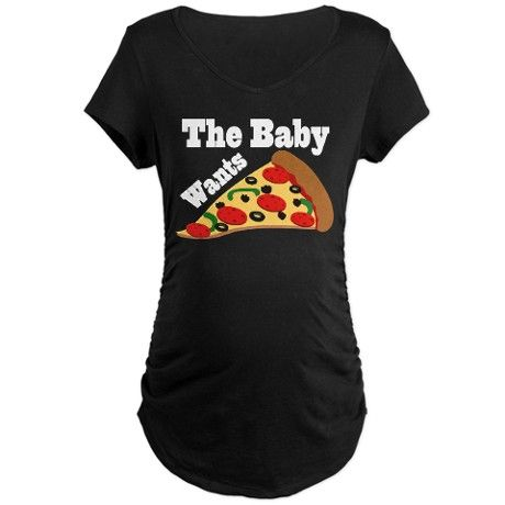 Baby Wants Pizza Pregnancy Craving Maternity Shirt
