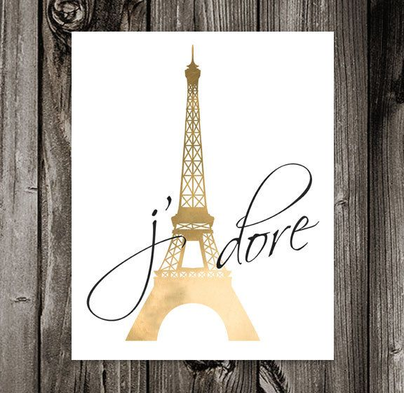 J'Adore Printable Art. I adore. French. France. Paris. Eiffel Tower. Gold Foil. DIY Poster Print. Art Print. Wall Art. 8x10 300 dpi jpg file by off2market on Etsy