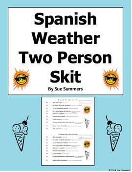 Spanish Weather Skit by Sue Summers - Role Play / Pair Work - Hace Tanto Calor